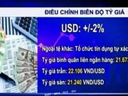 La politique de change du Vietnam vise à un surcroît de flexibilité
