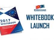 EuroCham publie son livre blanc 2017 sur les perspectives de l'EVFTA