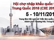 Le Vietnam participera à l'exposition CIIE 2018 en Chine