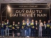 Divertissement: Vietnam Entertainement Fund voit le jour