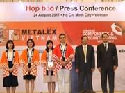 Metalex Vietnam 2017 donne rendez-vous en octobre à Hô Chi Minh-Ville