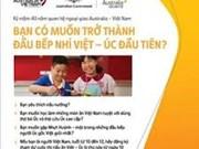 Petits chefs en lice pour les 40 ans de liens Vietnam-Australie