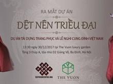 """""""Tisser un royaume"""" contribue à propager la culture vietnamienne"""